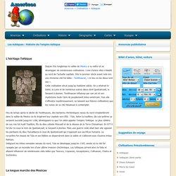Les Aztèques : Histoire de l'empire Aztèque