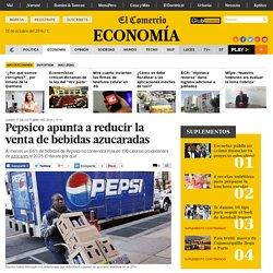 El Comercio - (Gaseosas) Pepsico apunta a reducir la venta de bebidas azucaradas