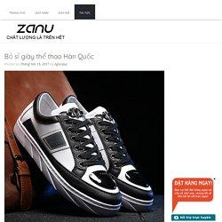 bỏ sỉ giày hàn quốc tại Zanu - dịch vụ tốt ưu đãi lớn với các đối tác