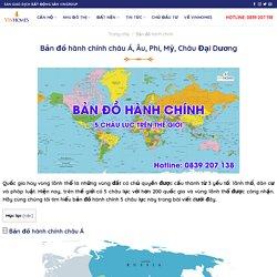 Bản đồ hành chính châu Á, Âu, Phi, Mỹ, Châu Đại Dương
