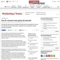 B to B : trouvez votre place de marché - L'Express