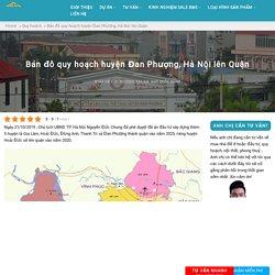 Bản đồ quy hoạch huyện Đan Phượng, Hà Nội lên Quận - Ngô Quốc Dũng