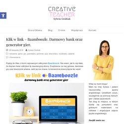Klik w link – Baamboozle. Darmowy bank oraz generator gier. – Creative Teacher Sylwia Grubiak