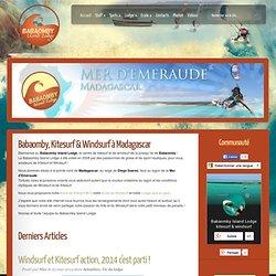 Windsurf - Kitesurf - Island Lodge - Madagascar - Mer d'Emeraude - Babaomby
