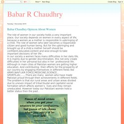 Babar R Chaudhry: Babar Chaudhry Opinion About Women