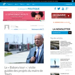 Le « Babary tour » : visite guidée des projets du maire de tours