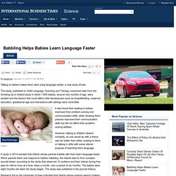 Babbling Helps Babies Learn Language Faster