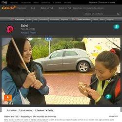Babel en TVE - Reportaje: Un mundo de colores - RTVE.es