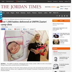 Over 1,000 babies delivered at UNFPA Zaatari camp clinic