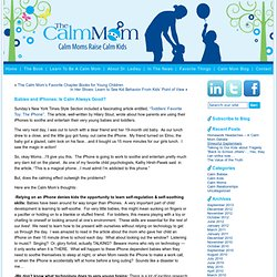 Babies and iPhones: Is Calm Always Good? | The Calm Mom