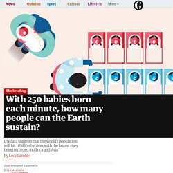 With 250 babies born each minute, how many people can the Earth sustain?