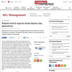 Babolat écrit la saga du tennis depuis cinq générations - L'Express L'Entreprise