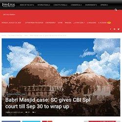 Babri Masjid case: Supreme Court gives CBI Spl court till Sep 30 to wrap up - India Legal