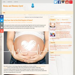 Baby Care- How to Use Fetal Doppler at Home? ~ Bump and Mommy Care!