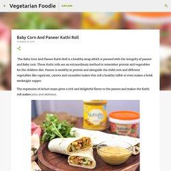 Baby Corn And Paneer Kathi Roll