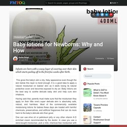 Baby lotions for Newborns: Why and How