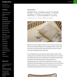 Baby Pillows and their Impact on a Baby's Life.