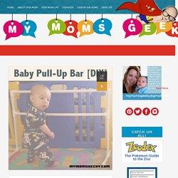 Baby Pull-Up Bar [DIY]