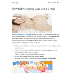 How baby sleeping bags are alluring?
