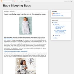 Baby Sleeping Bags: Keep your baby secure and warm in fine sleeping bags