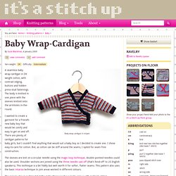 Baby wrap-cardigan : It's a Stitch Up: Adventures in handmade… knitting, sewing, jewellery, spinning, dyeing,crafting