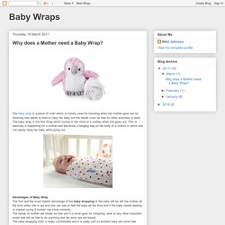 Baby Wraps: Why does a Mother need a Baby Wrap?
