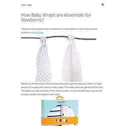 How Baby Wraps are essentials for Newborns?