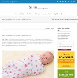 Baby Wraps are the Ultimate choice of Mums - Izzz Blog