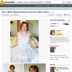 How to Make a Babydoll Nightie Dress from 2 Men's Shirts