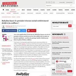 Babyliss lance le premier réseau social entièrement dédié à la coiffure !