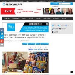 [Exclu] Babyloan lève 660 000 euros et entend « opérer dans dix nouveaux pays d'ici fin 2016