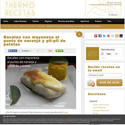 Bacalao con mayonesa al punto de naranja y pil-pil de patatas