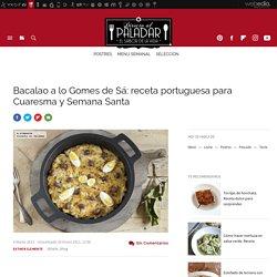 Bacalao a lo Gomes de Sá. Receta de cocina fácil, sencilla y deliciosa