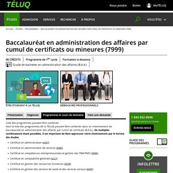 Baccalauréat en administration des affaires par cumul de certificats ou mineures (7999) - Programme en ligne