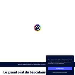 Le grand oral du baccalauréat by cecile_ragot on Genially