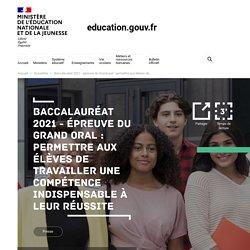 Baccalauréat 2021 - épreuve du Grand oral : permettre aux élèves de travailler une compétence indispensable à leur réussite
