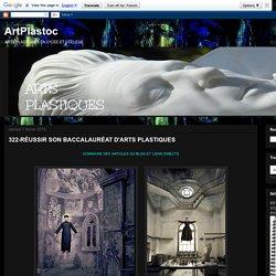 ArtPlastoc: 322-RÉUSSIR SON BACCALAURÉAT D'ARTS PLASTIQUES