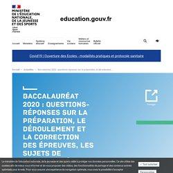 Baccalauréat 2020 : questions-réponses sur la préparation, le déroulement et la correction des épreuves, les sujets de baccalauréat, etc.