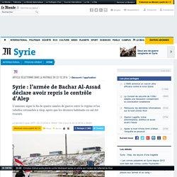 Syrie : l'armée de Bachar Al-Assad déclare avoir repris le contrôle d'Alep