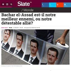 Bachar el-Assad est-il notre meilleur ennemi, ou notre détestable allié?