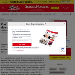 Gaston Bachelard - Apprendre de ses erreurs