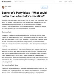 Bachelor's Party Ideas - What could better than a bachelor's vacation?
