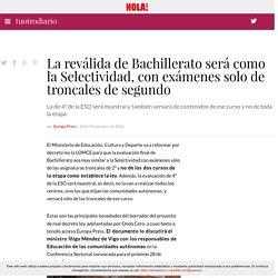 La reválida de Bachillerato será como la Selectividad, con exámenes solo de troncales de segundo