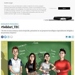 Bachillerato. Tecnologías. Innovación educativa: #Solidari_TEC