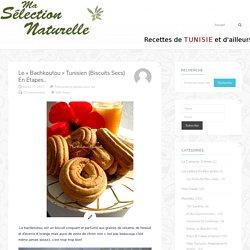 Le «Bachkoutou» tunisien (biscuits secs) en étapes..