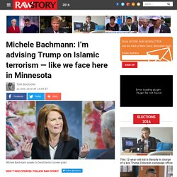 Michele Bachmann: I'm advising Trump on Islamic terrorism — like we face here in Minnesota