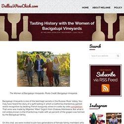 Tasting History with the Women of Bacigalupi Vineyards - DallasWineChick.com