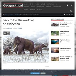 Back to life: the world of de-extinction
