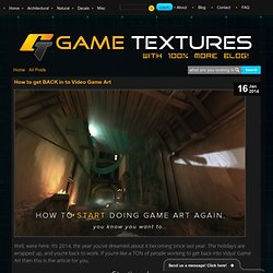 How to get BACK in to Video Game Art