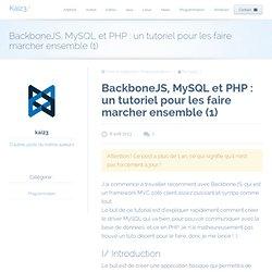 Blog de Kai23 » Backbone, PHP et MySQL : Les faire fonctionner ensemble